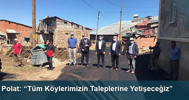 """Polat: """"Tüm Köylerimizin Taleplerine Yetişeceğiz"""""""