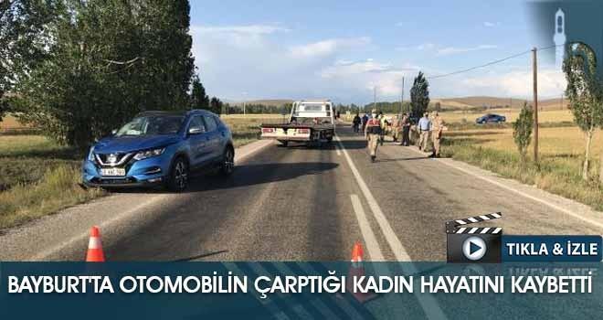 Bayburt'ta Otomobilin Çarptığı Kadın Hayatını Kaybetti