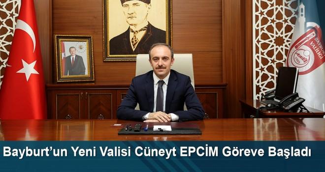 Bayburt'un Yeni Valisi Cüneyt EPCİM Göreve Başladı