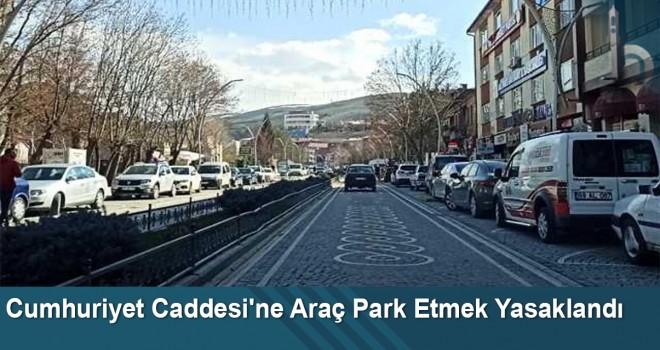 Cumhuriyet Caddesi'ne Araç Park Etmek Yasaklandı