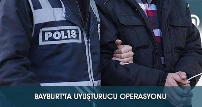 Bayburt'ta Uyuşturucu Operasyonu