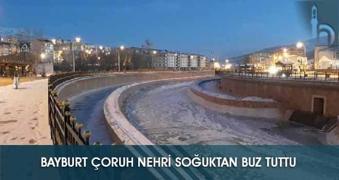 Bayburt Çoruh Nehri Soğuktan Buz Tuttu