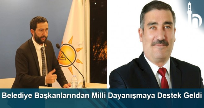 Belediye Başkanlarından Milli Dayanışmaya Destek Geldi