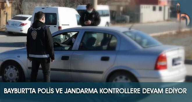 Bayburt'ta Polis ve Jandarma Kontrollere Devam Ediyor