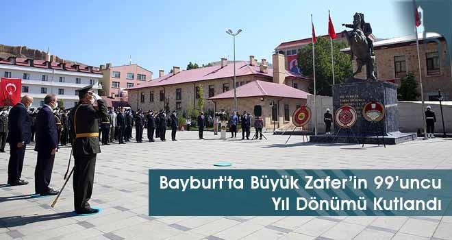 Bayburt'ta Büyük Zafer'in 99'uncu Yıl Dönümü Kutlandı