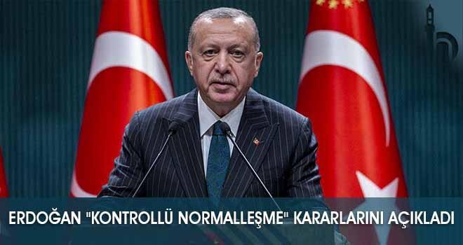 """Erdoğan """"Kontrollü Normalleşme"""" Kararlarını Açıkladı"""