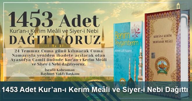 Bayburt Vakfı, 1453 Adet Kur'an-ı Kerim Meâli ve Siyer-i Nebi Dağıttı