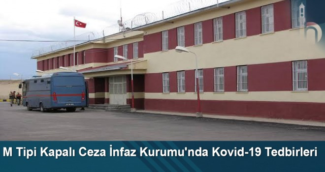 M Tipi Kapalı Ceza infaz Kurumu'nda Kovid-19 Tedbirleri