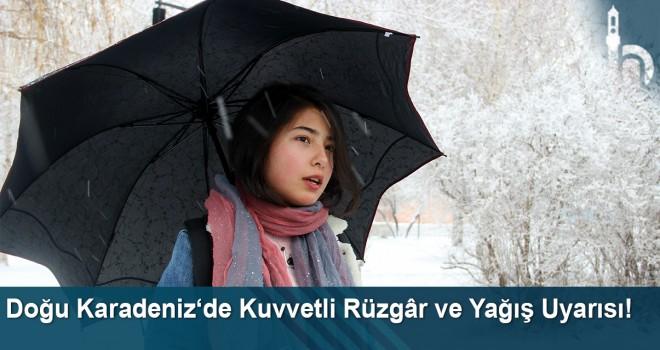 Doğu Karadeniz'de kuvvetli rüzgâr ve yağış uyarısı!