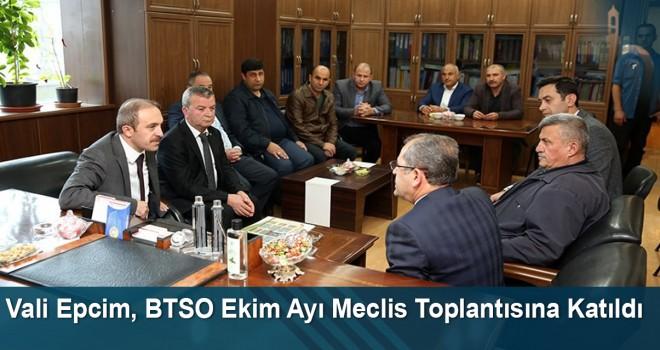 Vali Epcim, BTSO Ekim Ayı Meclis Toplantısına Katıldı