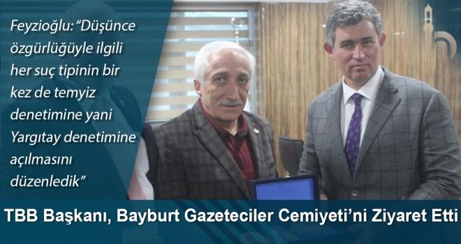 TBB Başkanı Metin Feyzioğlu, Bayburt Gazeteciler Cemiyeti'ni ziyaret etti
