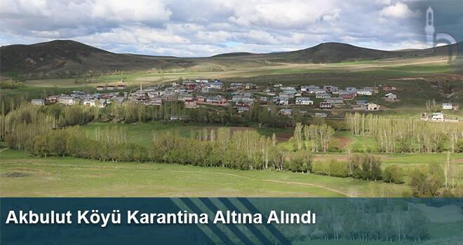 Akbulut Köyü Karantina Altına Alındı