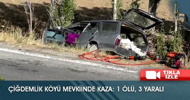 Çiğdemlik Köyü Mevkiinde Kaza: 1 Ölü 3 Yaralı