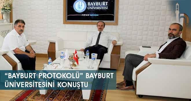 """""""Bayburt Protokolü"""" Bayburt Üniversitesini Konuştu"""