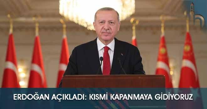 Erdoğan Açıkladı: Kısmi Kapanmaya Gidiyoruz