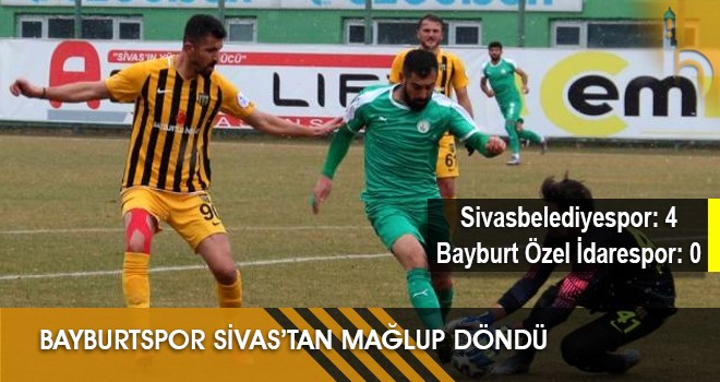Bayburtspor Sivas'tan Mağlup Döndü
