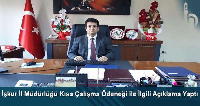 İşkur İl Müdürlüğü Kısa Çalışma Ödeneği ile İlgili Açıklama Yaptı