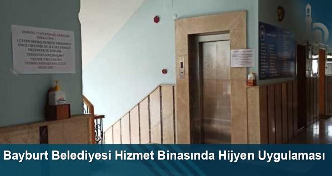 Bayburt Belediyesi Hizmet Binasında Hijyen Uygulaması