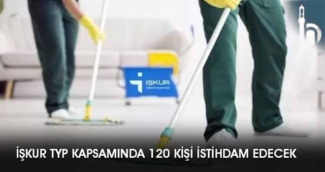 İşkur TYP Kapsamında 120 Kişi İstihdam Edecek