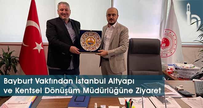 Bayburt Vakfından İstanbul Altyapı ve Kentsel Dönüşüm Müdürlüğüne Ziyaret