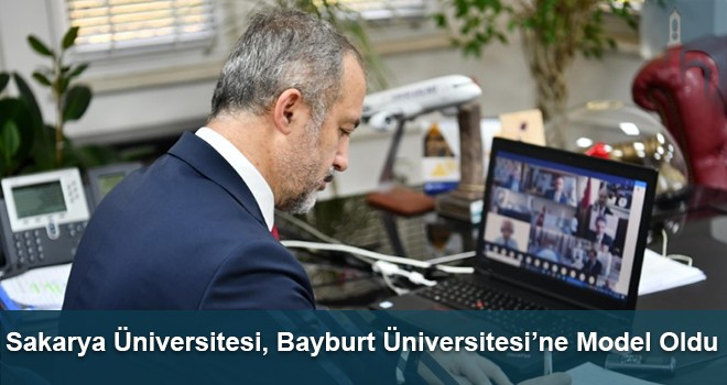 Sakarya Üniversitesi, Bayburt Üniversitesi'ne Model Oldu