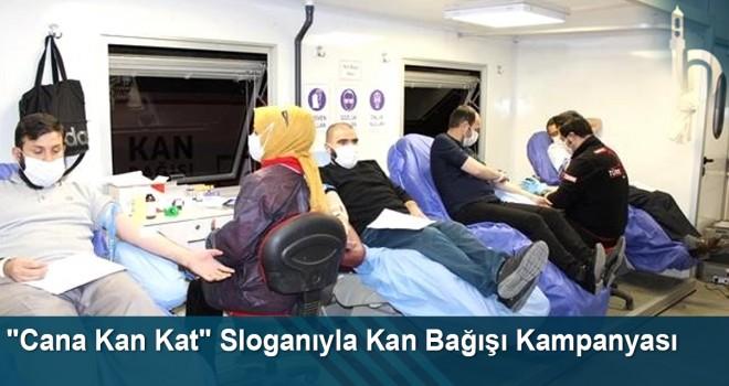 """""""Cana Kan Kat"""" Sloganıyla Kan Bağışı Kampanyası"""