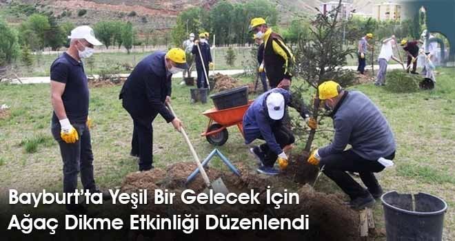 Bayburt'ta Yeşil Bir Gelecek İçin Ağaç Dikme Etkinliği Düzenlendi