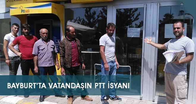Bayburt'ta Vatandaşın PTT İsyanı