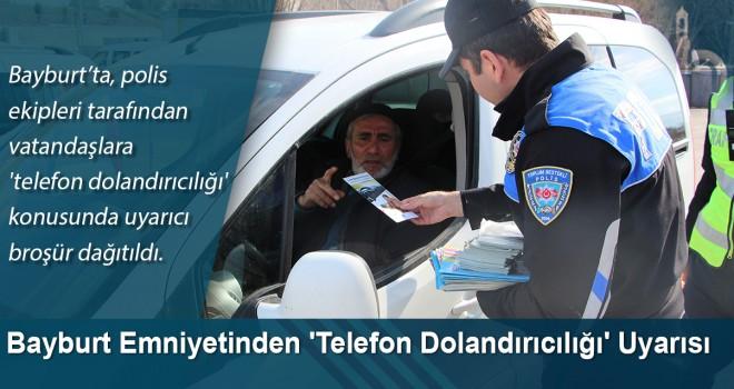 Bayburt Emniyetinden 'telefon dolandırıcılığı' uyarısı