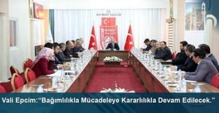 """Vali Cüneyt Epcim: """"Bağımlılıkla mücadeleye kararlılıkla devam edilecek."""""""