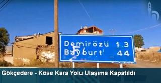Gökçedere - Köse Kara Yolu Ulaşıma Kapatıldı