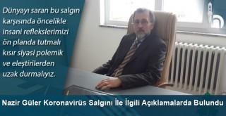 Nazir Güler Koronavirüs Salgını İle İlgili Açıklamalarda Bulundu