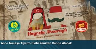 Asr-ı Temaşa tiyatro ekibi sahne alacak