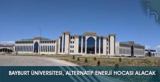 Bayburt Üniversitesi, Alternatif Enerji Hocası Alacak