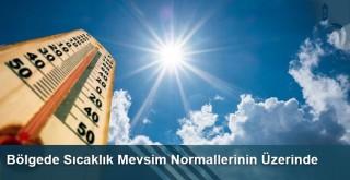Bölgede Sıcaklık Mevsim Normallerinin Üzerinde