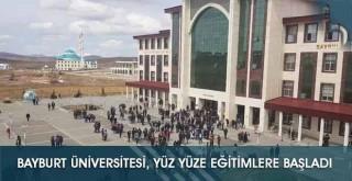 Bayburt Üniversitesi, Yüz Yüze Eğitimlere Başladı