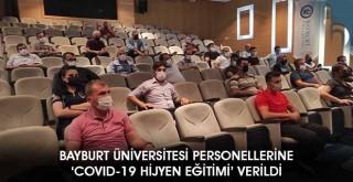Bayburt Üniversitesi Personellerine 'COVID-19 Hijyen Eğitimi' Verildi