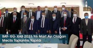 BAY- GÜ- KAB 2021 Yılı Mart Ayı Olağan Meclis Toplantısı Yapıldı