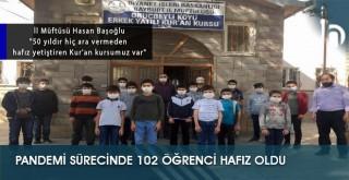 Pandemi Sürecinde 102 Öğrenci Hafız Oldu