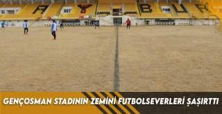 Gençosman Stadının Zemini Futbolseverleri Şaşırttı
