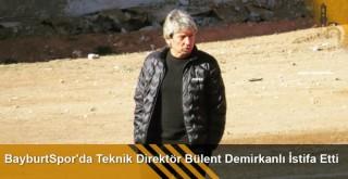BayburtSpor'da Teknik Direktör Bülent Demirkanlı İstifa Etti