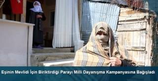 Eşinin Mevlidi İçin Biriktirdiği Parayı Milli Dayanışma Kampanyasına Bağışladı