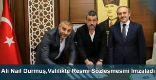 Ali Nail Durmuş,Valilikte Resmi Sözleşmesini İmzaladı
