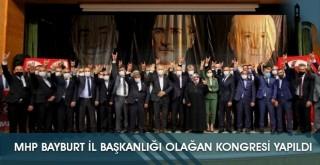 MHP Bayburt İl Başkanlığı Olağan Kongresi Yapıldı