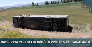 Bayburt'ta Yolcu Otobüsü Devrildi: 5 Yaralı