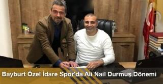 Bayburt Özel İdare Spor'da Ali Nail Durmuş Dönemi
