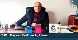 CHP İl Başkanı Erel'den Açıklama