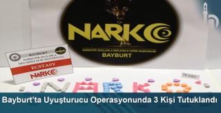 Bayburt'ta uyuşturucu operasyonunda 3 kişi tutuklandı