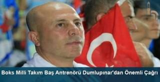 Boks Milli Takım Baş Antrenörü Dumlupınar'dan Önemli Çağrı