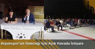 Arpalıspor'un Geleceği İçin Açık Havada İstişare
